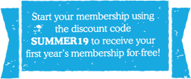 Start your membership using the discount code SUMMER19 to receive your first year's membership for free!