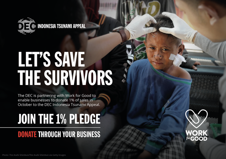 The DEC is partnering with Work for Good to enable businesses to give 1% of sales in October to the DEC Indonesia Tsunami Appeal.