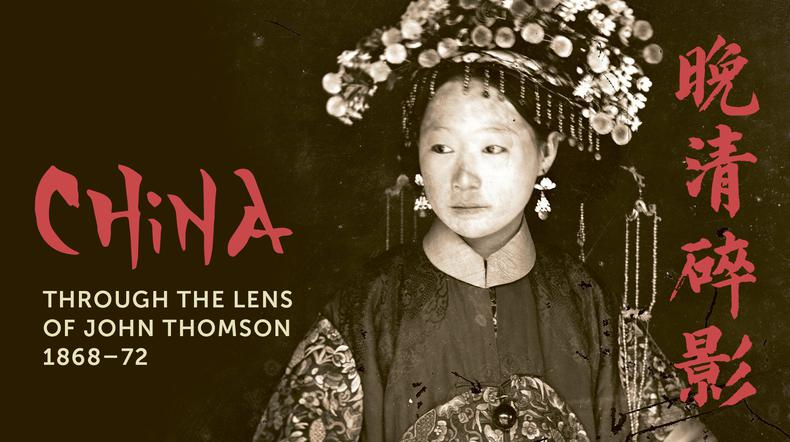 China through the lens of John Thomson, (1868 -1872)