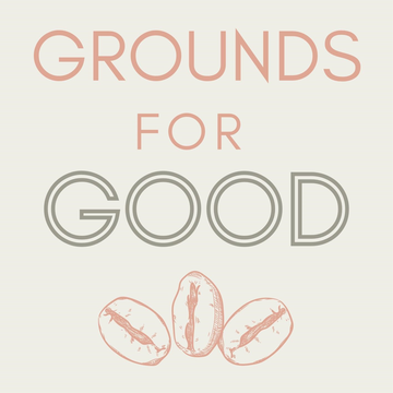 GROUNDS FOR GOOD