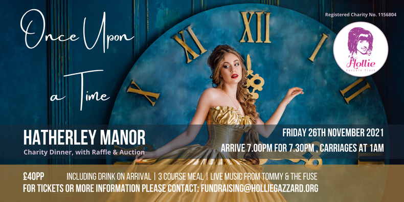 Once Upon A Time - Hollie Gazzard Trust Annual Dinner and Auction 2021