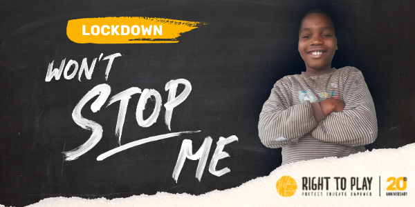 It wont stop me! Right to Play responds to the education crisis as a result of Covid-19 school closures